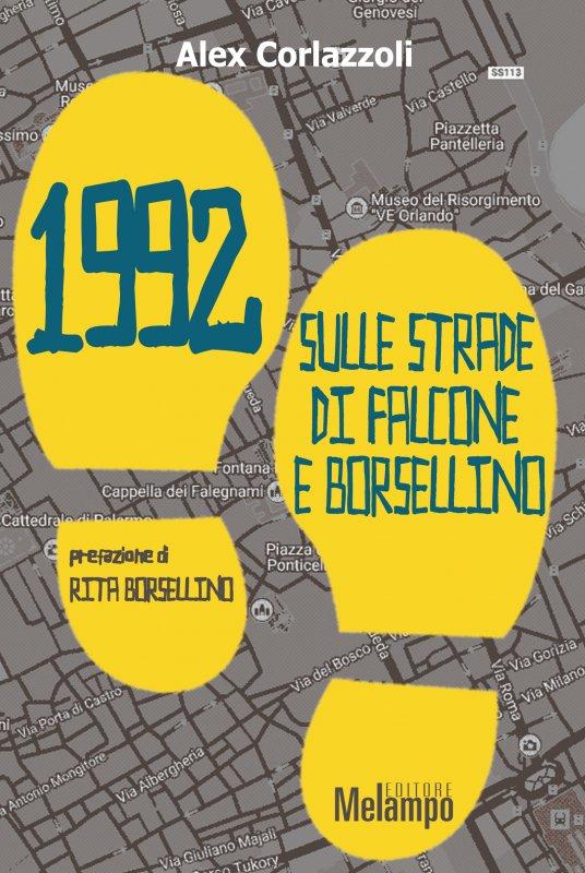 1992 sulle strade di Falcone e Borsellino