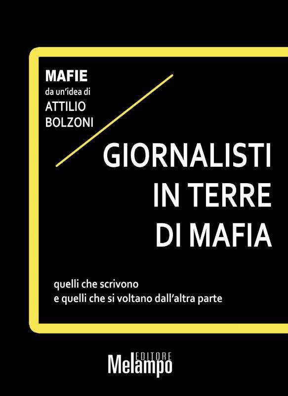 Giornalisti in terre di mafia