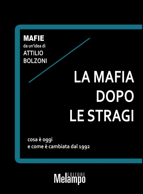 La mafia dopo le stragi